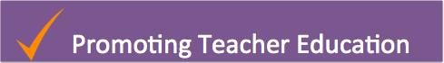 Promoting Teacher Education